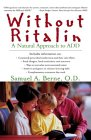 Without Ritalin: A Natural Approach To Add