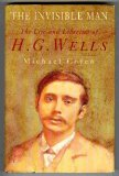 The Invisible Man: The Life and Liberties of H.G. Wells