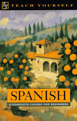 Teach Yourself Spanish: A Complete Course for Beginners