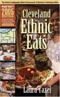 Cleveland Ethnic Eats 2005: The Guide to Authentic Ethnic Restaurants and Markets