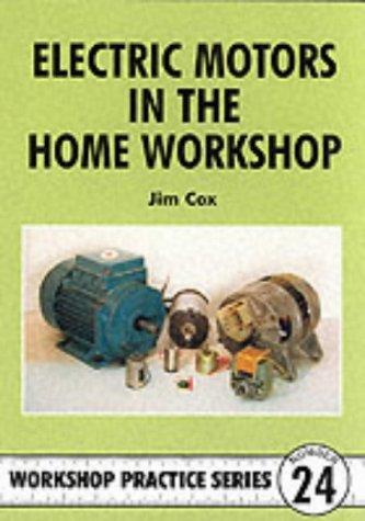 Electric Motors in the Home Workshop por Jim Cox 978-1854861337 EPUB MOBI