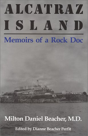 Alcatraz Island: Memoirs Of A Rock Doc