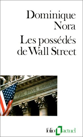 Possedes de Wall Street by Dominique Nora