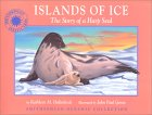 Islands of Ice: The Story of a Harp Seal (Smithsonian Oceanic Collection)