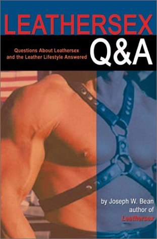 Leathersex Q&A: Questions about Leathersex and the Leather Lifestyle Answered