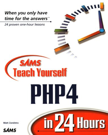 Sams Teach Yourself PHP4 in 24 Hours by Matt Zandstra