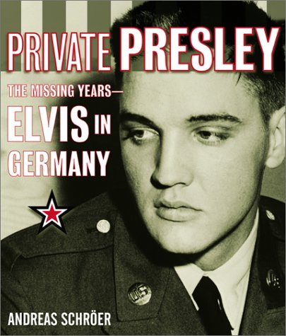 Private Presley: The Missing Years--Elvis in Germany