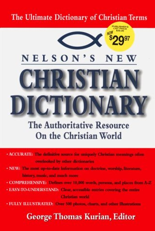 Nelson's Dictionary of Christianity by George Thomas Kurian