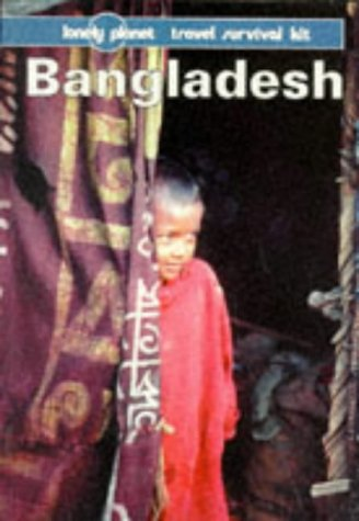 Lonely Planet Travel Survival Kit: Bangladesh