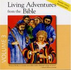 Living Adventures from the Bible, Volume 3