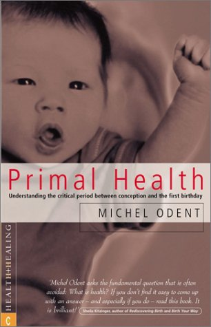 Primal Health: Understanding The Critical Period Between Conception And The First Birthday