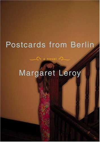 Postcards from Berlin by Margaret Leroy