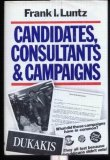 Candidates, Consultants, and Campaigns: The Style and Substance of American Electioneering