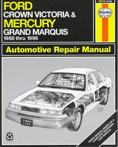 Ford Crown Victoria & Mercury Grand Marquis Automotive Repair Manual: Models Covered:  Ford Crown Victoria And Mercury Grand Marquis 1988 Through 1996 (Haynes Auto Repair Manual Series)
