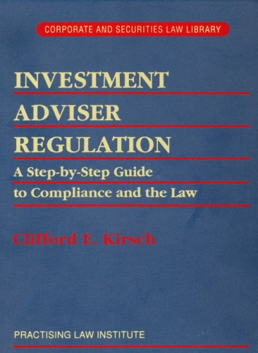 Investment Adviser Regulation: A Step-By-Step Guide to Compliance and the Law