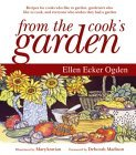 From the Cook's Garden: Recipes for Cooks Who Like to Garden, Gardeners Who Like to Cook, and Everyone Who Wishes They Had a Garden