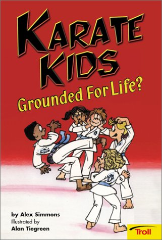 Karate Kids Grounded For Life? Karate Kids, Book 2