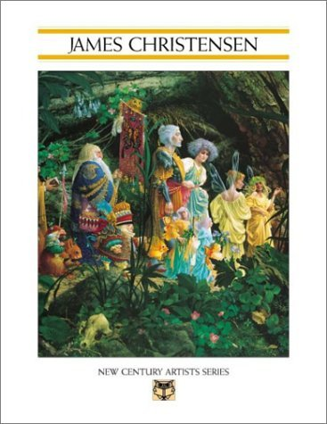 James Christensen: The Greenwich Workshop's New Century Artists Series