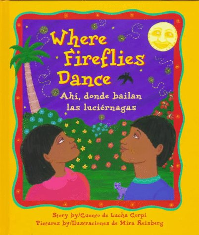 Where Fireflies Dance/Ahi, Donde Bailan Las Lucienagas by Lucha Corpi