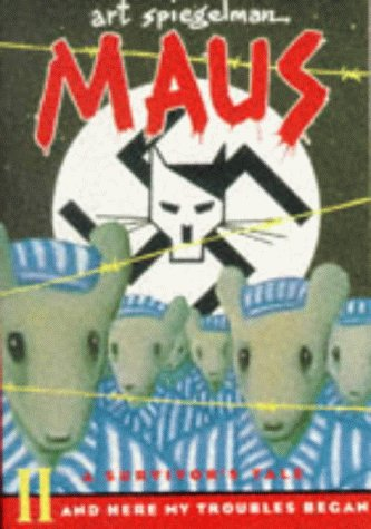 Maus II: A Survivor's Tale:And Here my Troubles Began