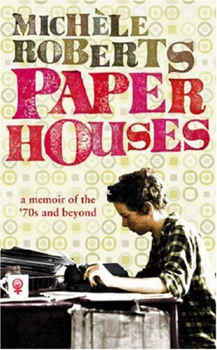 paper-houses-a-memoir-of-the-70s-and-beyond