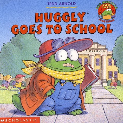 Ebook Huggly Goes To School by Tedd Arnold DOC!