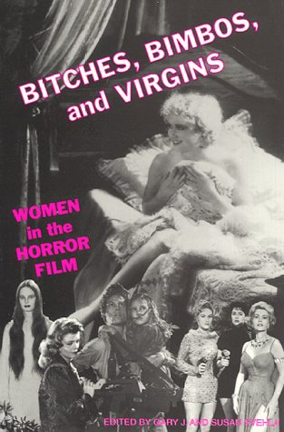 Bitches, Bimbos, and Virgins: Women in the Horror Film