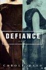 Defiance by Carole Maso