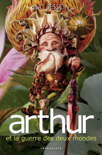 Arthur Et La Guerre Des Deux Mondes - Livre T04