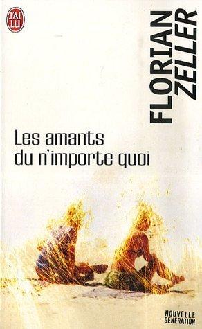 Les Amants Du N'mporte Quoi by Florian Zeller