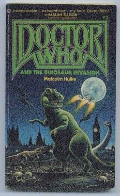Dr. Who and the Dinosaur Invasion by Malcolm Hulke