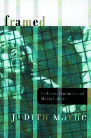 Framed: Lesbians, Feminists, and Media Culture