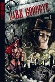 The Dark Goodbye, Vol. 1