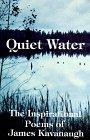 Quiet Water: The Inspirational Poetry of James Kavanaugh