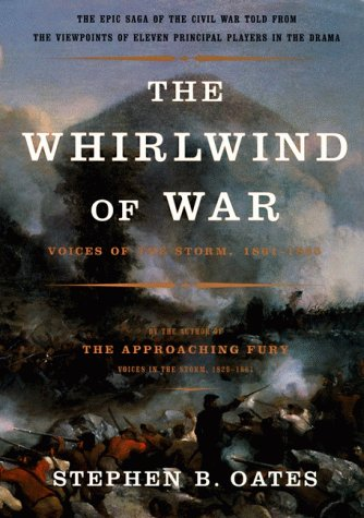 The Whirlwind of War: Voices of the Storm, 1861-1865