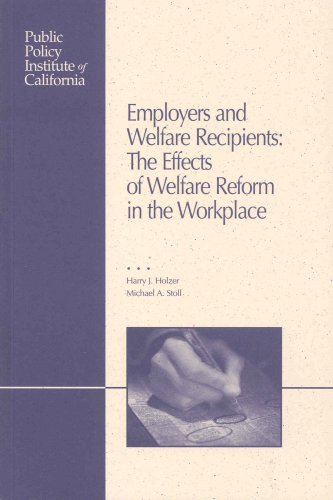 Employers And Welfare Recipients: The Effects Of Welfare Reform In The Workplace
