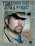 Toby Keith: White Trash with Money
