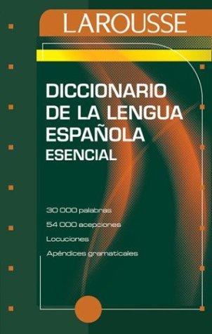 Diccionario Esencial de La Lengua Espanola / Essential Spanish Dictionary Larousse