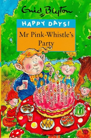 Mr Pink-Whistle's Party by Enid Blyton