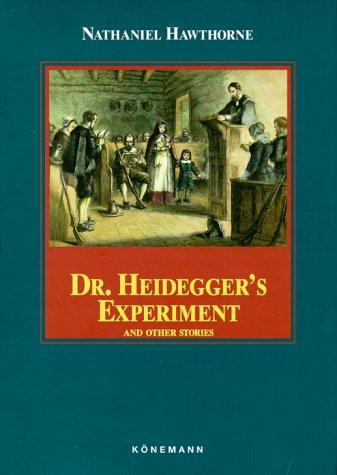 Dr. Heidegger's Experiment and Other Stories (Konemann Classics)