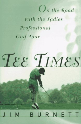 Tee Times: On the Road with the Ladies' Professional Golf Tour