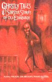 Ghostly Tales  Sinister Stories of Old Edinburgh by Alan J. Wilson