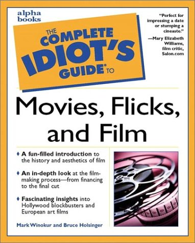 The Complete Idiot's Guide to Movies, Flicks & Films