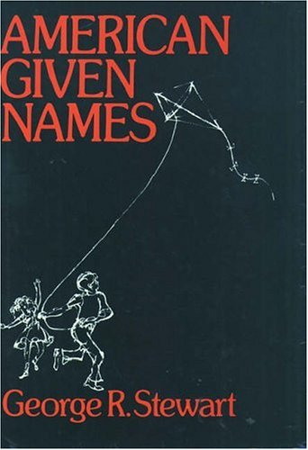 American Given Names: Their Origin & History in the Context of the English Language
