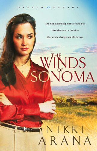 The Winds of Sonoma by Nikki Arana