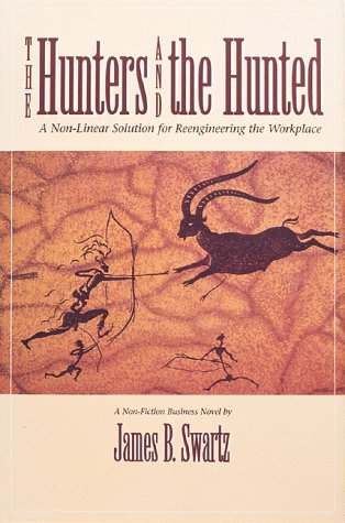 Hunters and the Hunted: A Non-Linear Approach Solution to Reengineering the Workplace