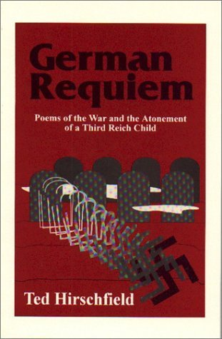 German Requiem: Poems of the War & the Atonement of a Third Reich Child