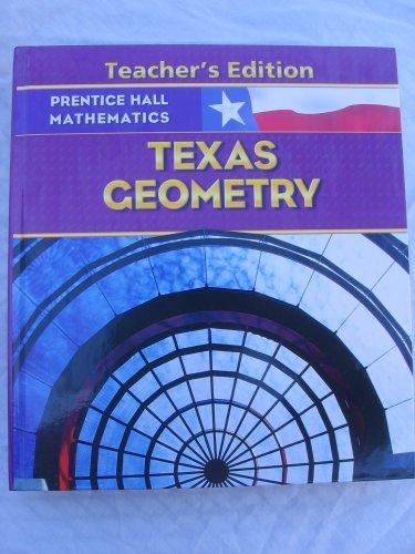 Prentice Hall Mathematics Texas Geometry Teacher's Edition
