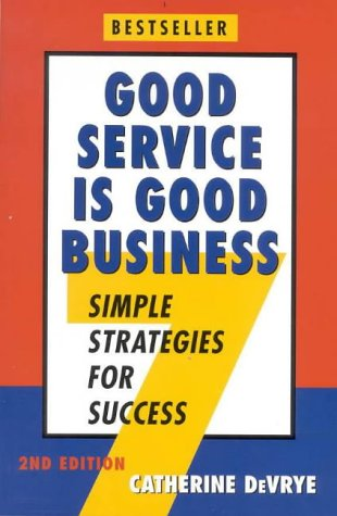 Good Service Is Good Business: 7 Simple Strategies For Success