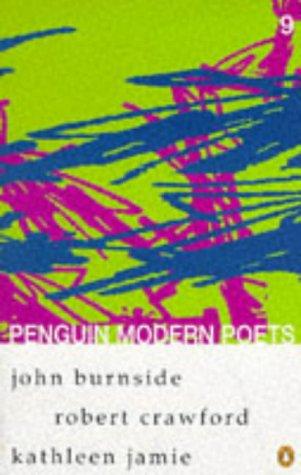 John Burnside, Robert Crawford, Kathleen Jamie (Penguin Modern Poets, #9)